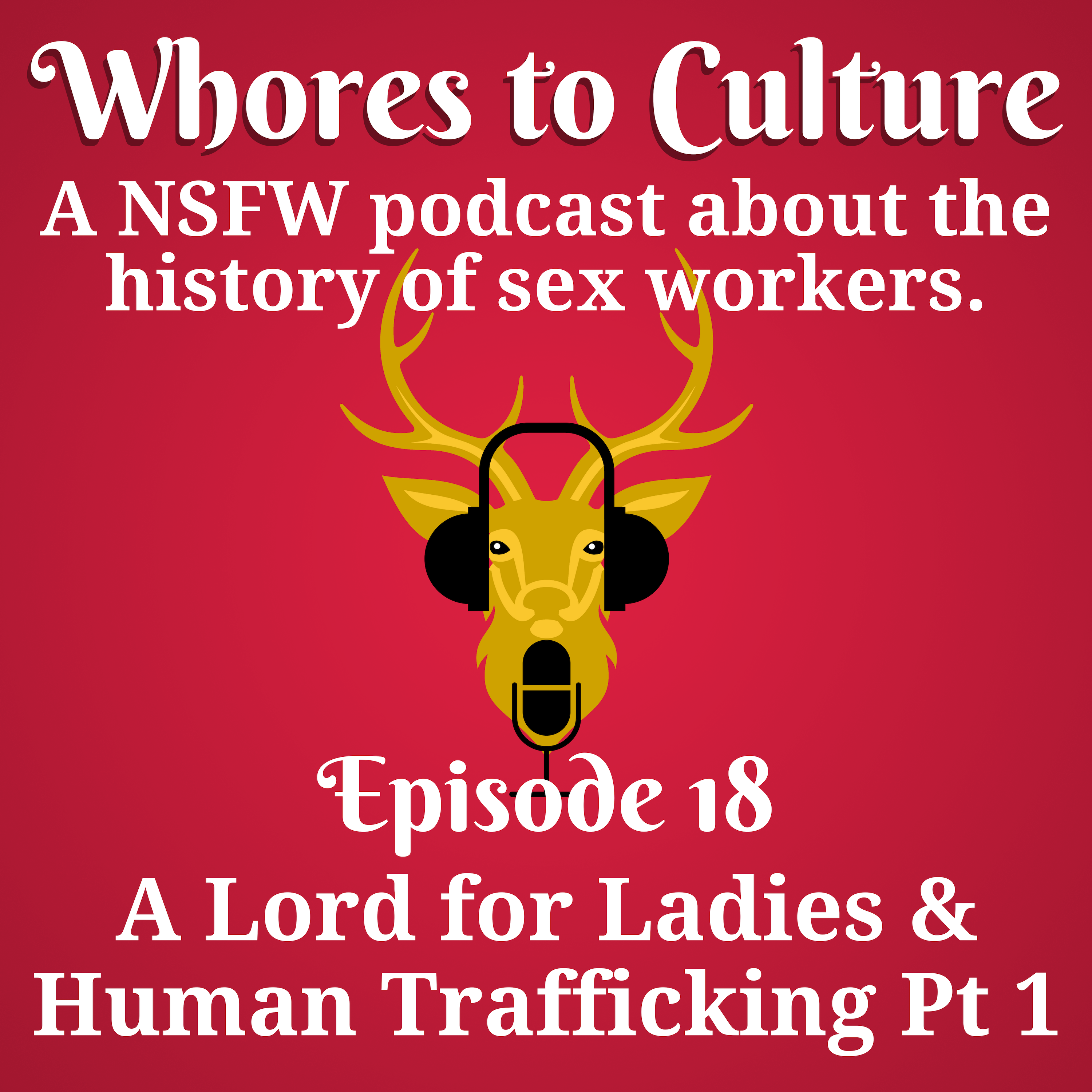 A Lord for Ladies & Human Trafficking Pt 1/2 – CONTENT WARNING